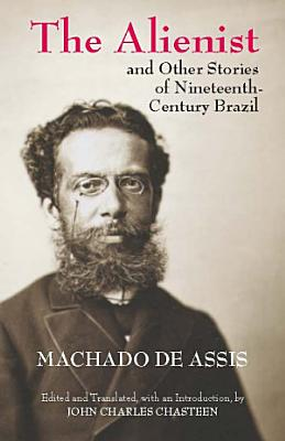 The Alienist and Other Stories of Nineteenth Century Brazil