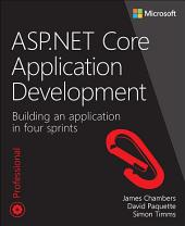 ASP.NET Core Application Development: Building an application in four sprints