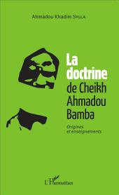 La doctrine du Cheikh Ahmadou Bamba: Origines et enseignements