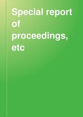 Special Report of Proceedings, Etc: Volume 6