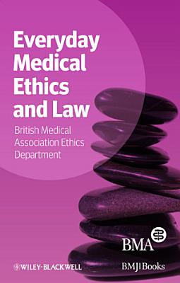 Everyday Medical Ethics and Law