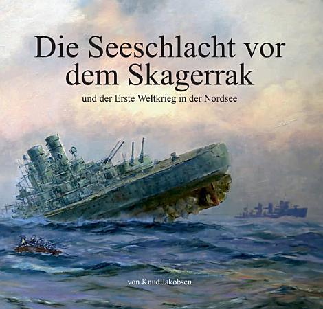 Die Seeschlacht vor dem Skagerrak PDF