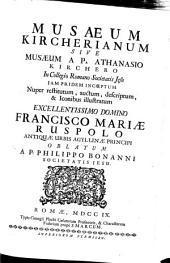 Musaeum Kircherianum Sive Musæum A P. Athanasio Kirchero In Collegio Romano Societatis Jesu Jam Pridem Incœptum Nuper restitutum, auctum, descriptum, & Iconibus illustratum