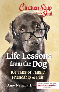 Chicken Soup for the Soul  Life Lessons from the Dog PDF