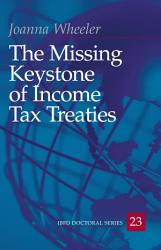 The Missing Keystone Of Income Tax Treaties Book PDF