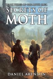 Secrets of Moth: The Moth Saga, Book 3