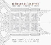 Il Museo di Sabratha nei disegni di Diego Vincifori. Architettura e archeologia nella Libia degli anni Trenta
