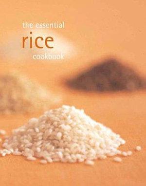 The Essential Rice Cookbook