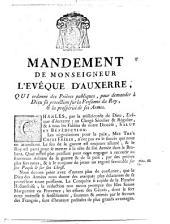 Mandement de monseigneur l'eveque d'Auxerre, qui ordonne des prieres publiques, pour demander a Dieu sa protection sur la personne du Roy, & la prosperité de ses armes[Charles, ev. d'Auxerre!