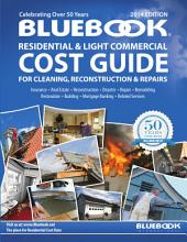 The 2014 Bluebook Cost Guide: The Bluebook of Cleaning Reconstruction and Repair Cost