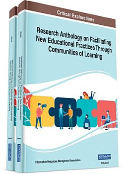 Research Anthology on Facilitating New Educational Practices Through Communities of Learning PDF