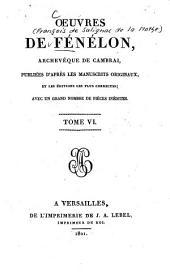 Ouevres: publiées d'après les manuscrits originaux, et les éditions les plus correctes : avec un grand nombre de pièces inédites, Volume6