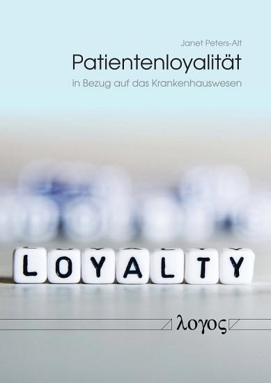 Patientenloyalit  t in Bezug auf das Krankenhauswesen PDF
