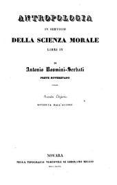 Antropologia in servigio della scienza morale: Libri IV