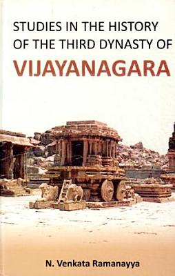 Studies in the History of the Third Dynasty of Vijayanagara PDF