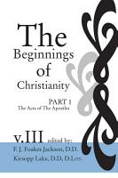 The Beginnings of Christianity  The Acts of the Apostles PDF