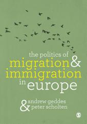 The Politics of Migration and Immigration in Europe: Edition 2