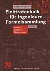 Elektrotechnik für Ingenieure — Formelsammlung: Formeln, Beispiele, Lösungswege, Ausgabe 2