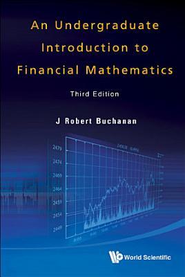 An Undergraduate Introduction to Financial Mathematics   Third Edition PDF