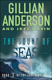 The Sound of Seas: Book 3 of The EarthEnd Saga