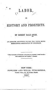 Labor: its history and its prospects. An address delivered before the Young Men's Mercantile Library Association of Cincinnati