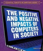 The Positive and Negative Impacts of Computers in Society