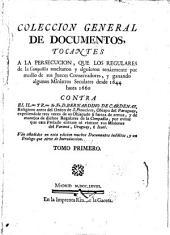 Coleccion general de documentos: tocantes á la persecucion que los regulares de la Compaiñía suscitaron y siguieron ... desde 1644 hasta 1660 contra ... Bernardino de Cardenas ... obispo del Paraguay ...