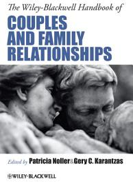 The Wiley Blackwell Handbook Of Couples And Family Relationships