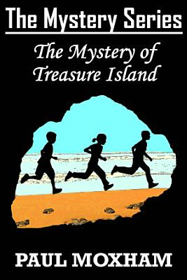 The Mystery of Treasure Island  The Mystery Series Book 6