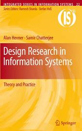 Design Research in Information Systems: Theory and Practice