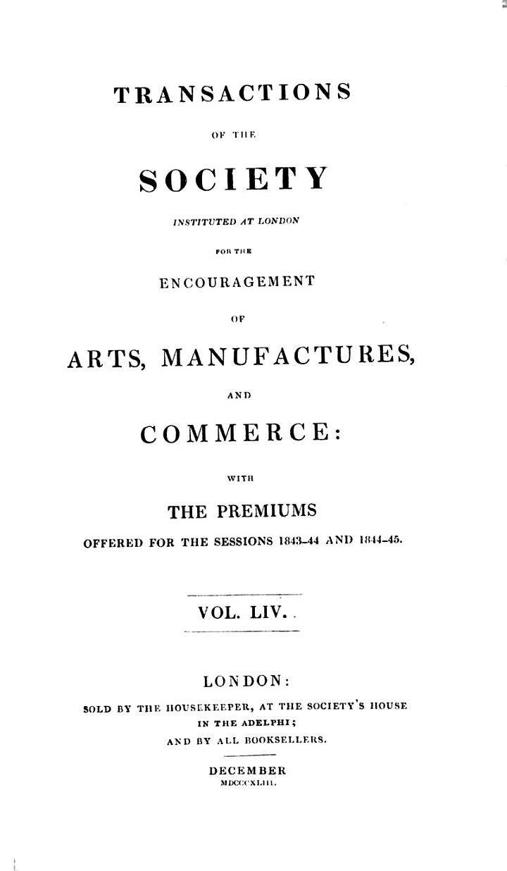 Transactions of the Society, Instituted at London, for the Encouragement of Arts, Manufactures, and Commerce; ...
