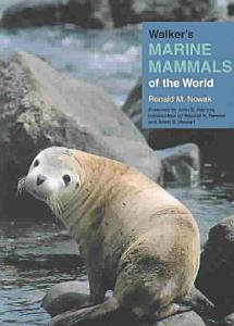 Walker s Marine Mammals of the World