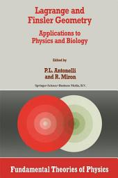 Lagrange and Finsler Geometry: Applications to Physics and Biology