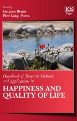 Handbook Of Research Methods And Applications In Happiness And Quality Of Life Book PDF