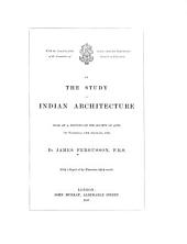 On the Study of Indian Architecture: Read at a Meeting of the Society of Arts on Wednesday, 19th December 1886,