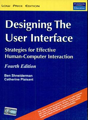 Designing The User Interface  Strategies for Effective Human Computer Interaction 4 e  New Edition  PDF