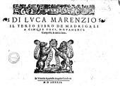 Canto di Luca Marenzio. Il terzo libro de madrigali a cinque voci, novamente Composti, et dati in luce