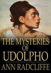 The Mysteries of Udolpho: A Romance Interspersed With Some Pieces of Poetry