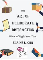 The Art of Deliberate Distraction