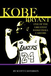 Kobe Bryant: One of the Greatest Basketball Careers