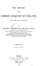 The History of the Norman Conquest of England: Its Causes and Its Results, Volume 6
