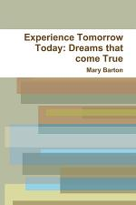 Experience Tomorrow Today: Dreams that come True