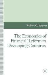 The Economics of Financial Reform in Developing Countries