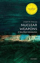 Nuclear Weapons: A Very Short Introduction: Edition 2