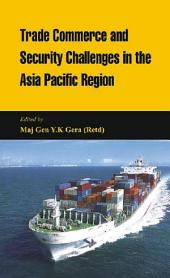 Trade Commerce and Security in the Asia Pacific Region