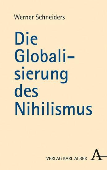Die Globalisierung des Nihilismus PDF
