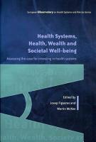 Health Systems  Health  Wealth And Societal Well Being  Assessing The Case For Investing In Health Systems PDF