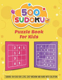 500 Sudoku Puzzle Book for Kids   Sudoku 4x4 6x6 9x9 Level Easy  Medium and Hard with Solution PDF