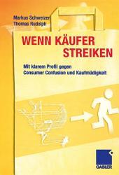 Wenn Käufer streiken: Mit klarem Profil gegen Consumer Confusion und Kaufmüdigkeit