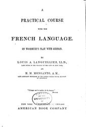 A Practical Course with the French Language, on Woodbury's Plan with the German